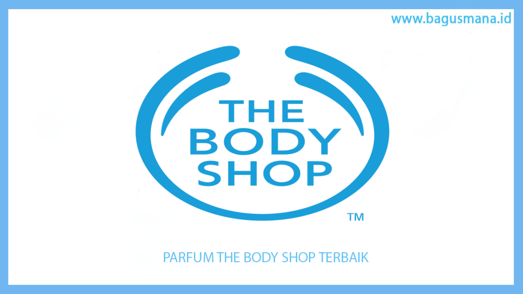 Parfum The Body Shop Terbaik