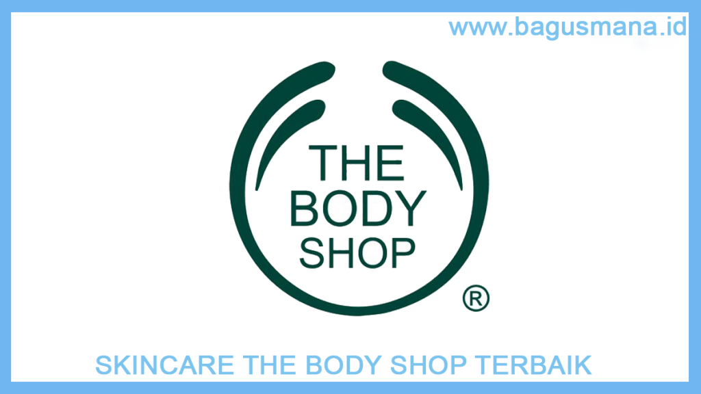 Skincare The Body Shop Terbaik